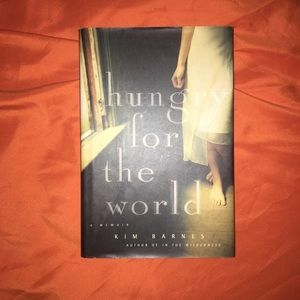 Hungry for the World Hardcover Book by Kim Barnes